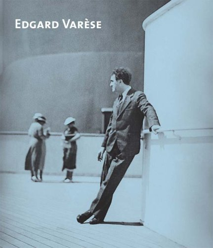 9781843832119: Edgard Varèse: Composer, Sound Sculptor, Visionary (Paul Sacher Foundation)