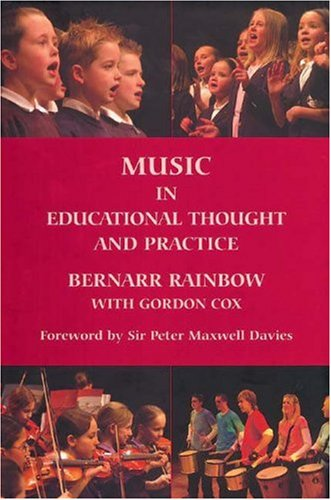 Music in Educational Thought and Practice: A Survey from 800 BC (Classic Texts in Music Education):...