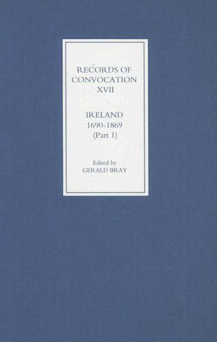 9781843832331: Records of Convocation XVII: Ireland, 1690-1869, Part 1: Both Houses: 1690-1702; Upper House: 1703-1713