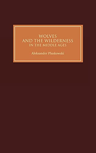 9781843832362: Wolves and the Wilderness in the Middle Ages