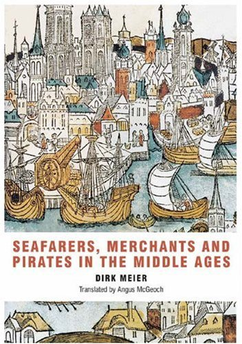 9781843832379: Seafarers, Merchants and Pirates in the Middle Ages
