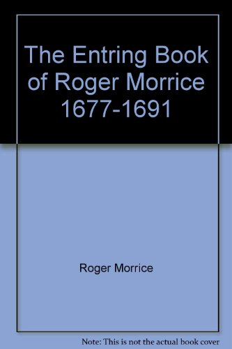 9781843832485: The Entring Book of Roger Morrice 1677-1691