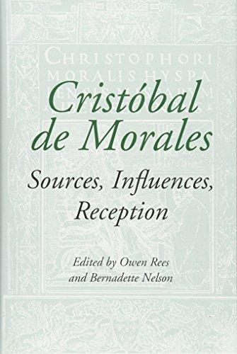 9781843833116: Crist243;bal de Morales: Sources, Influences, Reception (6) (Studies in Medieval and Renaissance Music)