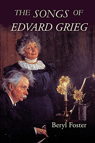 The Songs of Edvard Grieg: Beryl Foster