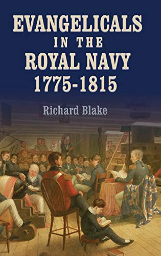9781843833598: Evangelicals in the Royal Navy, 1775-1815: Blue Lights and Psalm-Singers