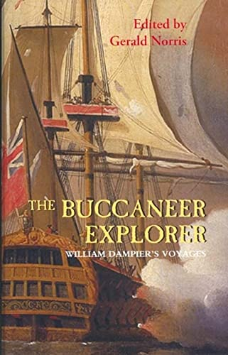 9781843833642: The Buccaneer Explorer: William Dampier's Voyages