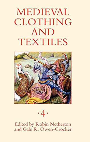 Medieval Clothing and Textiles 4: v. 4