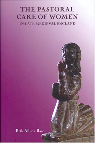 9781843833734: The Pastoral Care of Women in Late Medieval England (Gender in the Middle Ages)