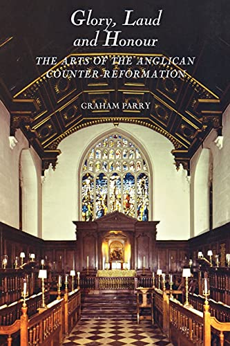 9781843833758: Glory, Laud and Honour: The Arts of the Anglican Counter-Reformation