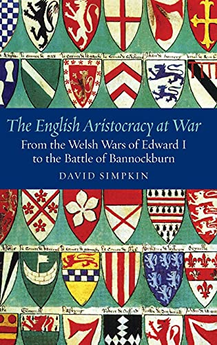 9781843833888: The English Aristocracy at War: From the Welsh Wars of Edward I to the Battle of Bannockburn (Warfare in History)