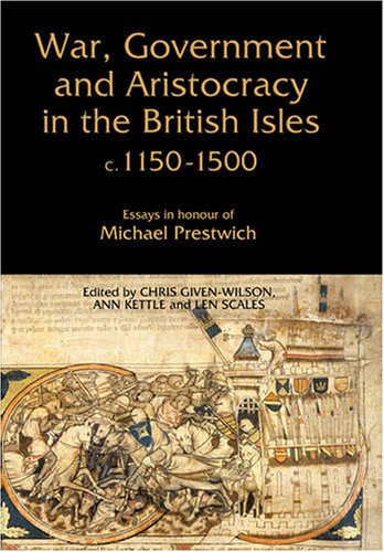 9781843833895: War, Government and Aristocracy in the British Isles, C.1150-1500: Essays in Honour of Michael Prestwich