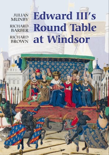 9781843833918: Edward III's Round Table at Windsor: The House of the Round Table and the Windsor Festival of 1344 (Arthurian Studies)