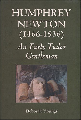 9781843833956: Humphrey Newton (1466-1536): an early Tudor Gentleman