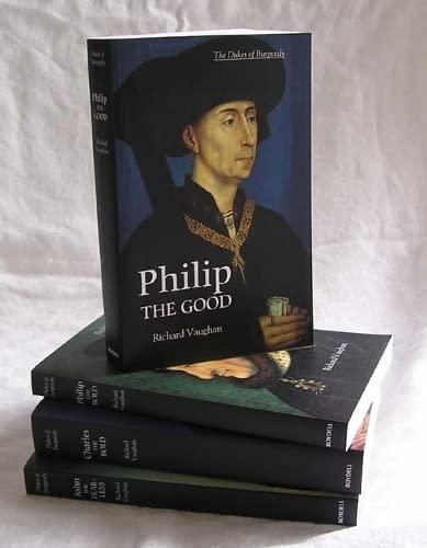 9781843833970: The Dukes of Burgundy (4-volume set): Charles the Bold, John the Fearless, Philip the Bold, Philip the Good (0)
