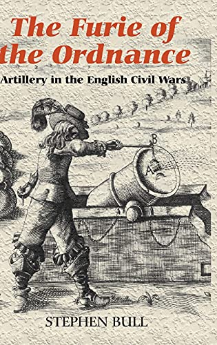 9781843834038: 'The Furie of the Ordnance': Artillery in the English Civil Wars (Armour and Weapons)