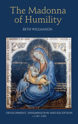 9781843834199: The Madonna of Humility: Development, Dissemination and Reception, c.1340-1400 (Bristol Studies in Medieval Cultures)