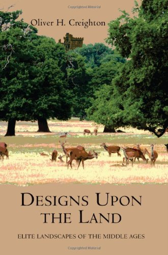 9781843834465: Designs Upon the Land: Elite Landscapes of the Middle Ages (Garden and Landscape History)