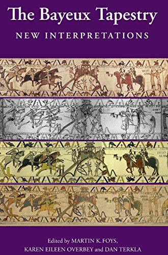 The Bayeux Tapestry: Martin K. Foys