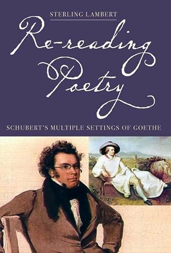 9781843834748: Re-reading Poetry: Schubert's Multiple Settings of Goethe