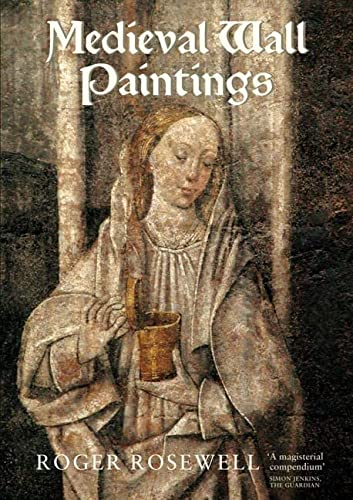 Medieval Wall Paintings Roger Rosewell