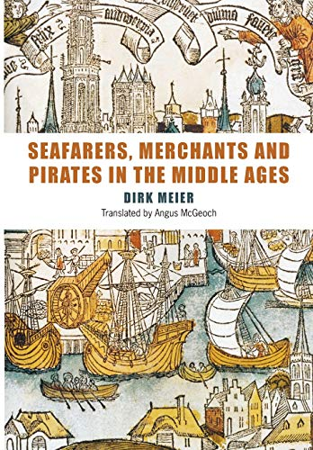 9781843835127: Seafarers, Merchants and Pirates in the Middle Ages