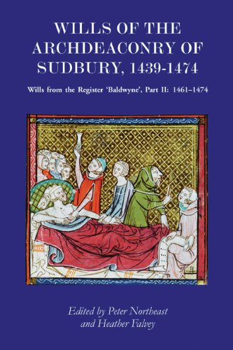 9781843835325: Wills of the Archdeaconry of Sudbury, 1439-1474: Wills from the Register `Baldwyne' II: 1461-1474 (Suffolk Records Society)