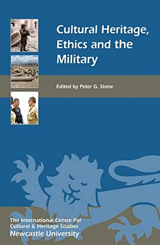 9781843835387: Cultural Heritage, Ethics, and the Military (Heritage Matters)