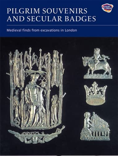 9781843835448: Pilgrim Souvenirs and Secular Badges (Medieval Finds from Excavations in London)