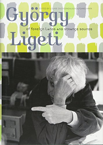 9781843835509: György Ligeti: Of Foreign Lands and Strange Sounds