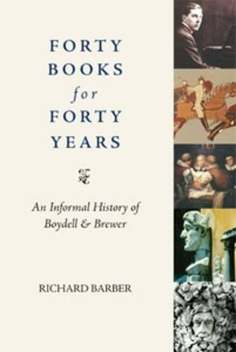 9781843835547: Forty Books for Forty Years: An Informal History of The Boydell Press