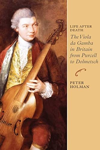 9781843835745: Life After Death: The Viola da Gamba in Britain from Purcell to Dolmetsch (Music in Britain, 1600-1900)