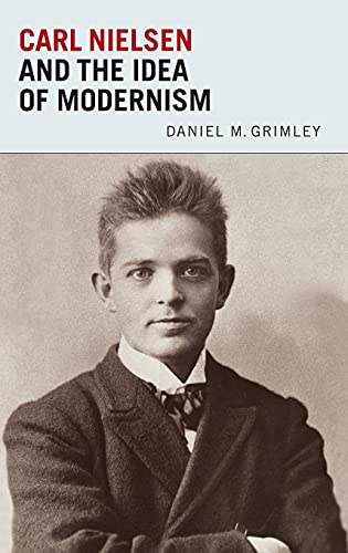 9781843835813: Carl Nielsen and the Idea of Modernism (0)
