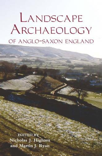 9781843835820: Landscape Archaeology of Anglo-Saxon England (Publications of the Manchester Centre for Anglo-Saxon Studies)