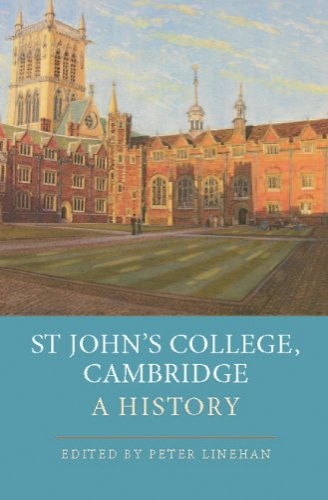 St John's College Cambridge. A History.: Linehan, Peter ed