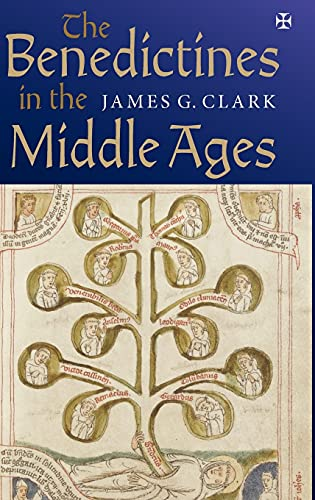 The Benedictines in the Middle Ages (Monastic Orders): Clark, James G.