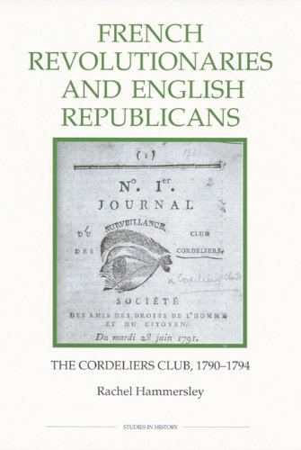 French Revolutionaries and English Republicans (Royal Historical Society Studies in History New ...