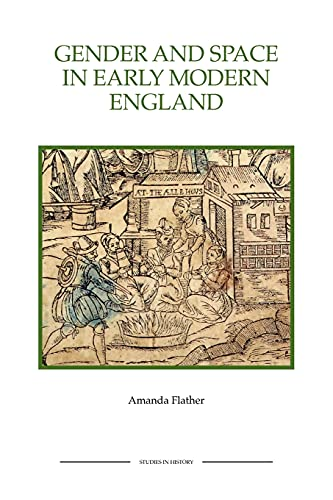9781843836506: Gender and Space in Early Modern England (Royal Historical Society Studies in History New Series)