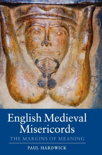 9781843836599: English Medieval Misericords: The Margins of Meaning (Boydell Studies in Medieval Art and Architecture)