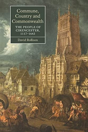 9781843836711: Commune, Country and Commonwealth: The People of Cirencester, 1117-1643 (Studies in Early Modern Cultural, Political and Social History)