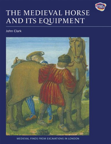 9781843836797: The Medieval Horse and its Equipment, c.1150-1450 (Medieval Finds from Excavations in London)