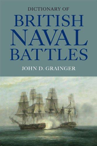 Dictionary of British Naval Battles: John D. Grainger