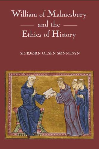 William of Malmesbury and the Ethics of History: Sigbjorn Olsen Sonnesyn