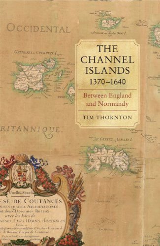 9781843837114: The Channel Islands, 1370-1640: Between England and Normandy