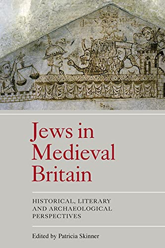 9781843837336: Jews in Medieval Britain: Historical, Literary and Archaeological Perspectives