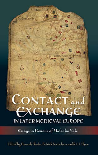 9781843837381: Contact and Exchange in Later Medieval Europe: Essays in Honour of Malcolm Vale (0)
