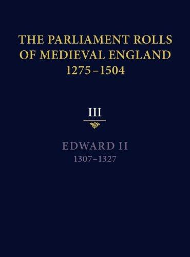 9781843837657: The Parliament Rolls of Medieval England, 1275-1504: III: Edward II. 1307-1327