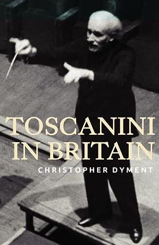9781843837893: Toscanini in Britain (0)