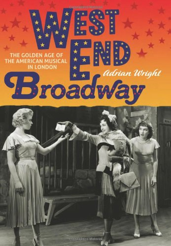 9781843837916: West End Broadway: The Golden Age of the American Musical in London