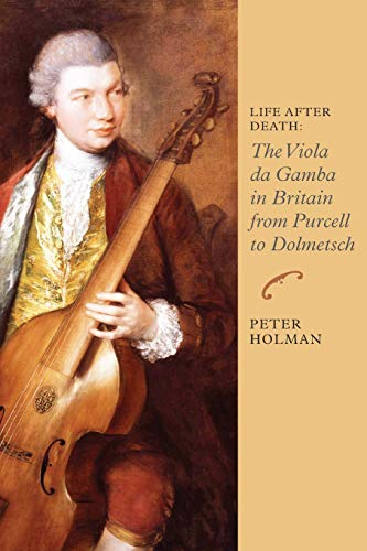 9781843838203: Life After Death: The Viola da Gamba in Britain from Purcell to Dolmetsch (Music in Britain, 1600-1900)