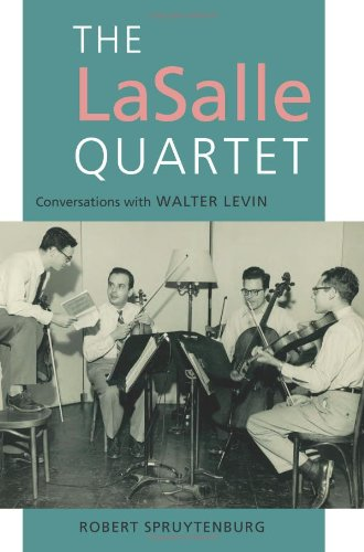 9781843838357: The LaSalle Quartet: Conversations with Walter Levin